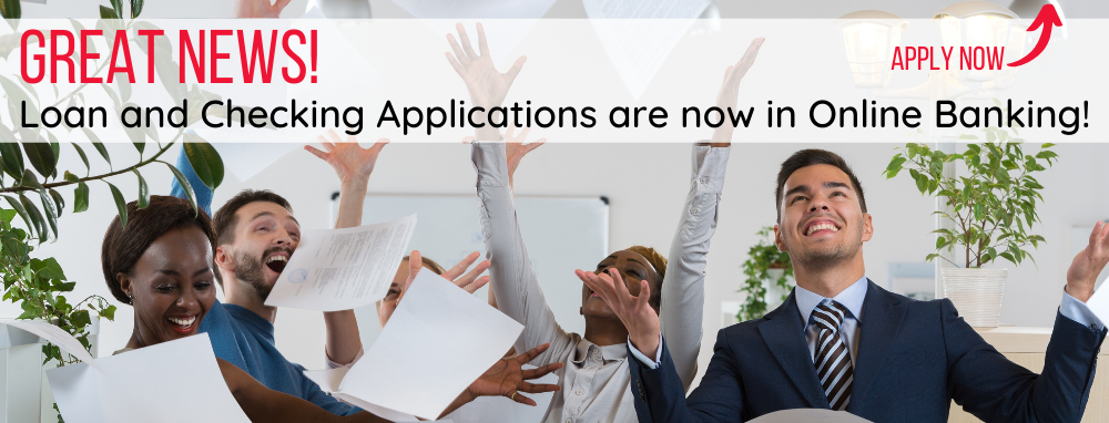 Loan and Checking Applications are now in Online Banking