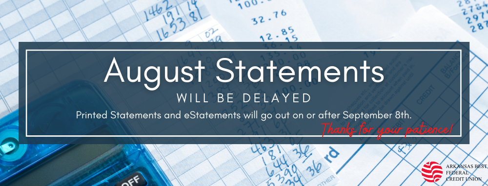 August statements will be delayed