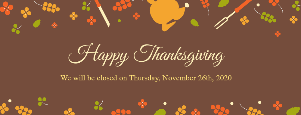 Closed for Thanksgiving DayDay