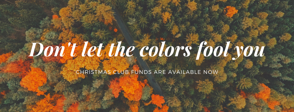 Christmas club funds available